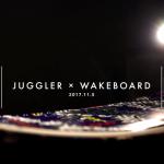 Juggler × WakeBoard